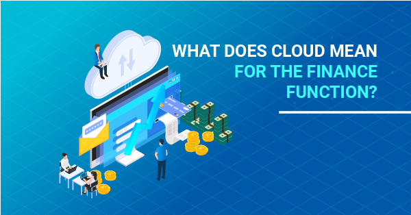 What does Cloud mean for the finance function?