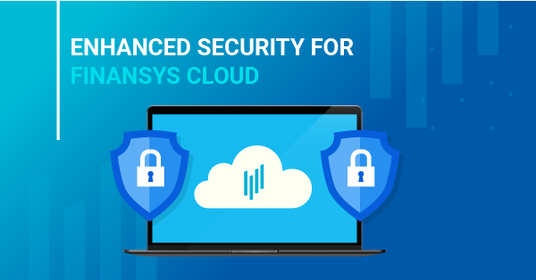 Enhanced Security for FinanSys Cloud