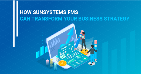 How SunSystems financial software can transform your business strategy