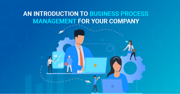 An introduction to Business Process Management for your company