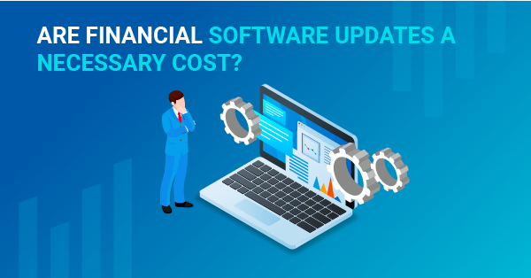 Are financial software updates a necessary cost?