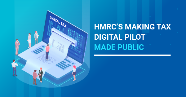HMRC's Making Tax Digital Pilot made public to first 500k businesses