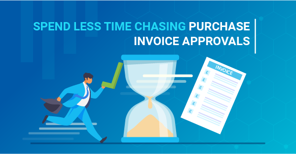 Spend less time chasing purchase invoice approvals