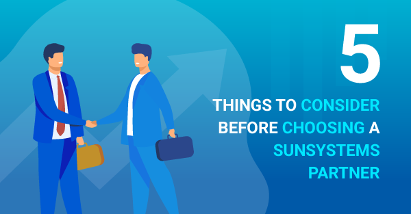 5 Things to Consider Before Choosing a SunSystems Partner