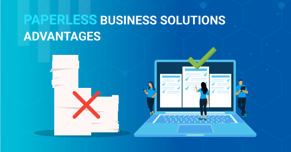 5 Ways Paperless Business Solutions are Transforming Business Processes