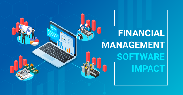 What Areas of Your Business Could Be Most Impacted by Utilising Financial Management Software?