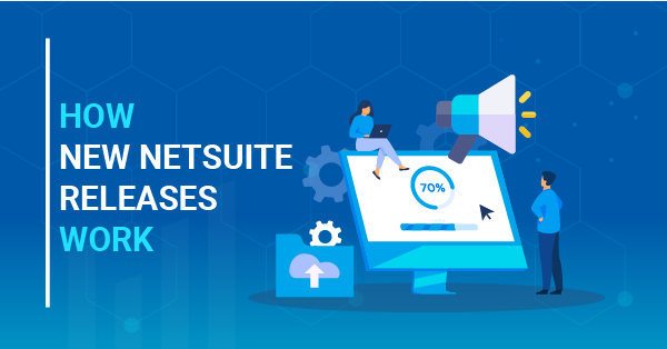 A Quick Refresher on How New NetSuite Releases Work