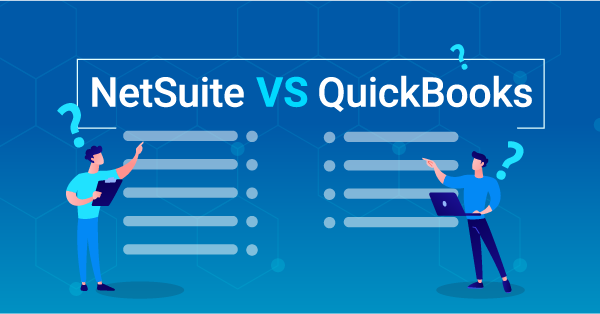 NetSuite vs QuickBooks: Why You Should Switch from QuickBooks to NetSuite
