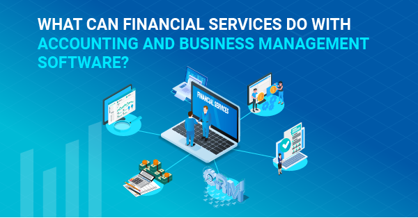 What Can Financial Services Do with Accounting and Business Management Software?