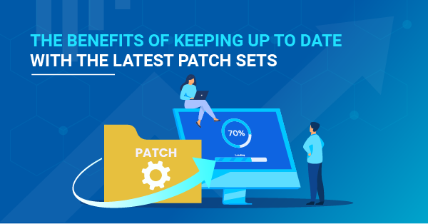 The Benefits of Keeping Up to Date with the Latest Patch Sets for Infor SunSystems