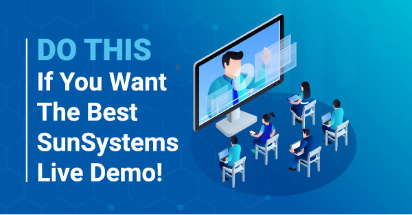 Do This If You Want the Best SunSystems Live Demo!