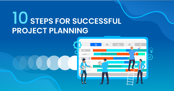 10 Steps for Successful Project Planning