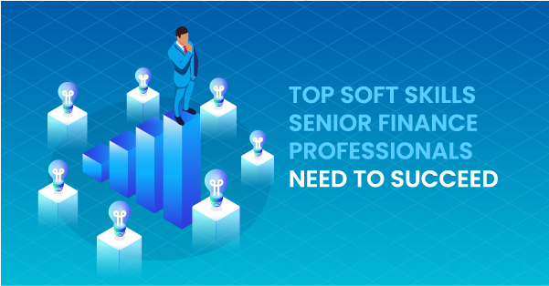 Top 5 Soft Skills Senior Finance Professionals Need to Succeed